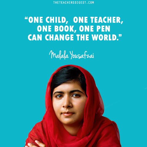 Malala Quotes | Quote Of The Day Malala Yousafzai The Teachers Digest