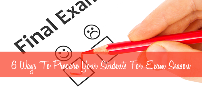 6-Ways-To-Prepare-Your-Students-For-Exam-Season