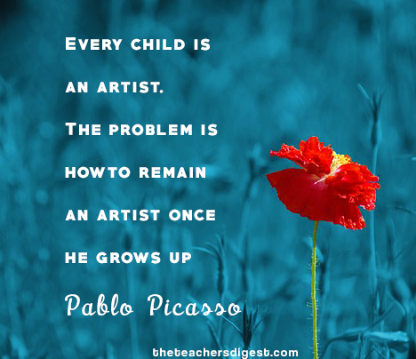Inspirational Pablo Picasso quotes - Every child is an artist. The problem is how to remain an artist  once he grows up.