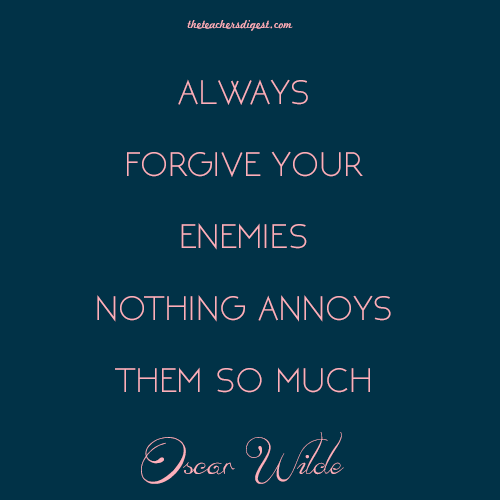 Always Forgive Quotes: Quote Of The Day - Oscar Wilde