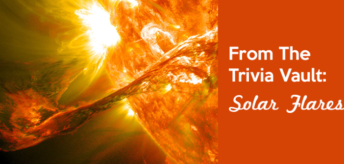 From_the_trivia_vault_Solar_Flares