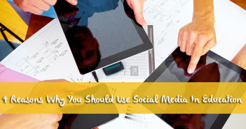 4-Reasons-Why-You-Should-Use-Social-Media-In-Education